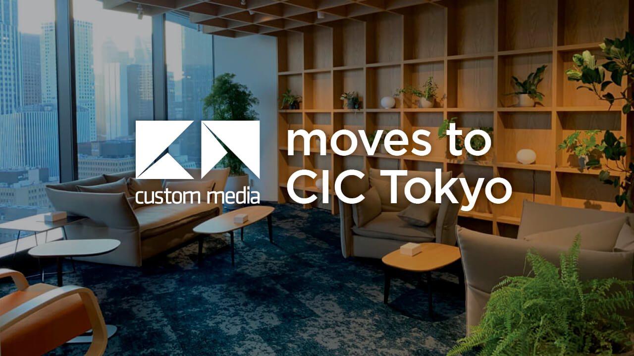 Custom Media Moves to CIC Tokyo